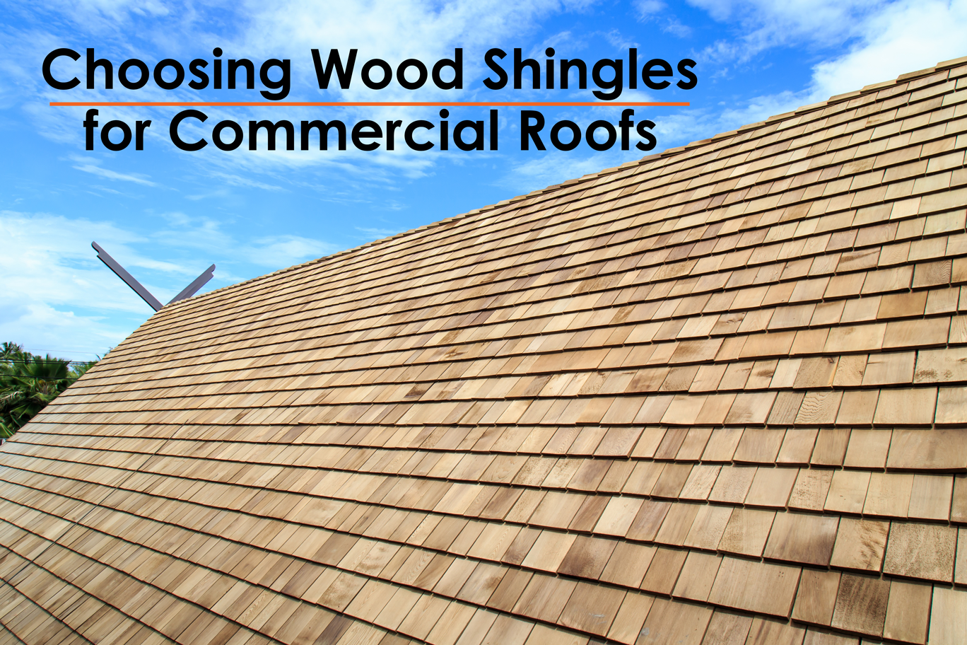 Wood Shakes Amp Wood Shingles Good Choice For Commercial Roof